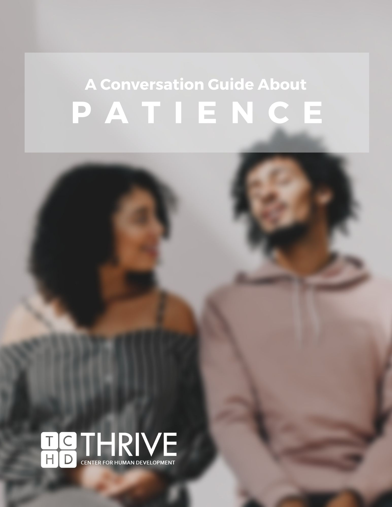 A Conversation Guide About Patience Preview