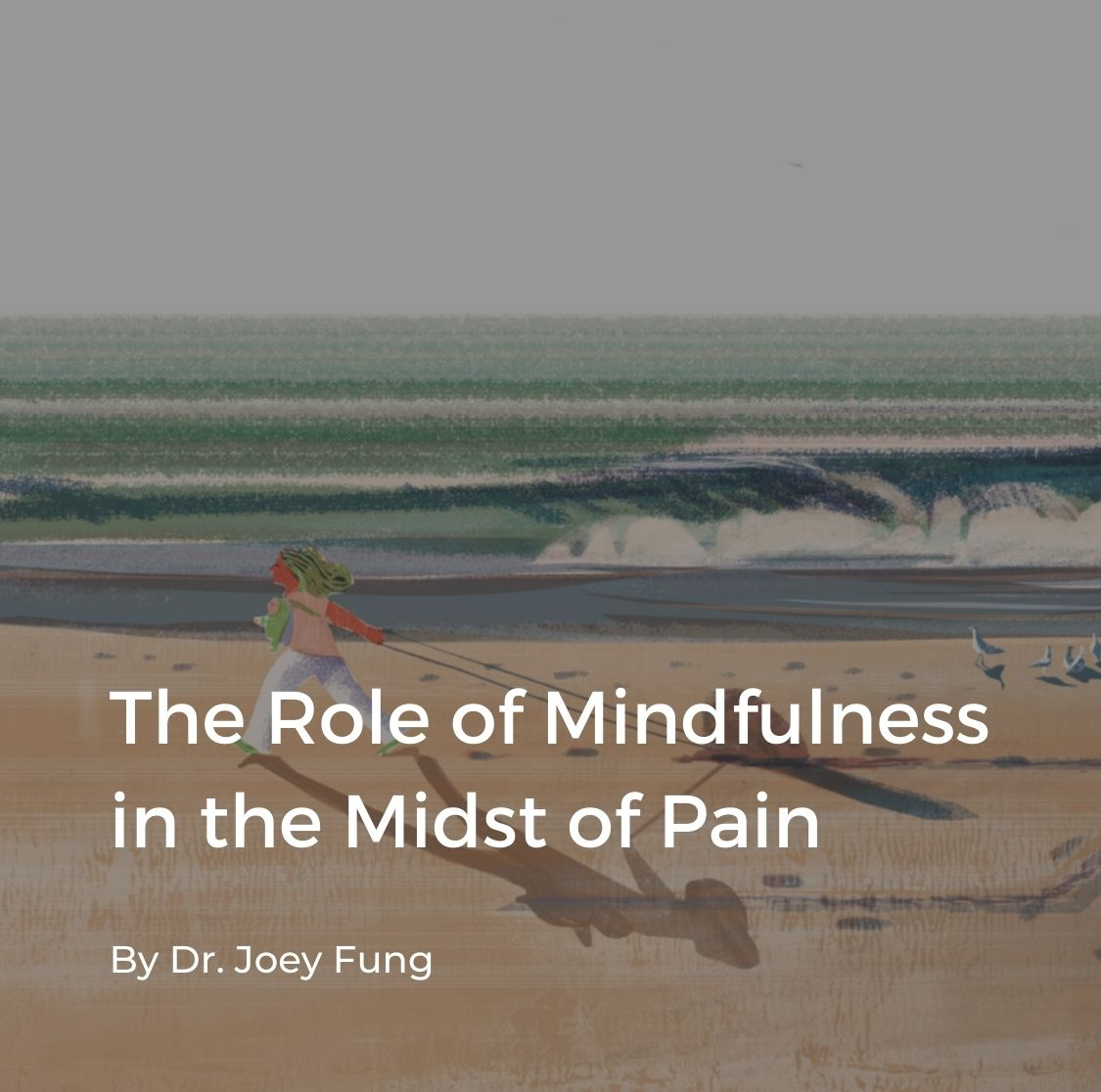 """Cover for """"The Role of Mindfulness in the Midst of Pain"""" article"""